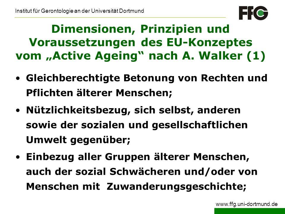 Institut für Gerontologie an der Universität Dortmund www.ffg.uni-dortmund.de Dimensionen, Prinzipien und Voraussetzungen des EU-Konzeptes vom Active