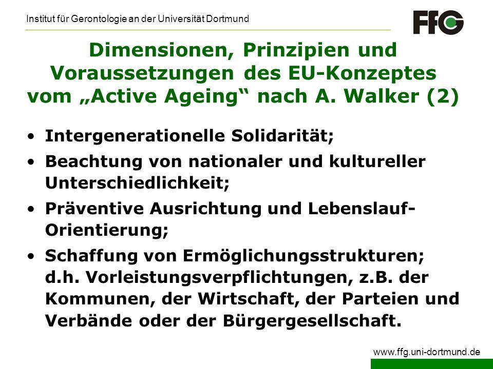 Institut für Gerontologie an der Universität Dortmund www.ffg.uni-dortmund.de These 5 Zu einer modernen Altenpolitik zählen partizipative Formen und Foren für ältere Menschen jenseits der etablierten Mitwirkungsmöglichkeiten.