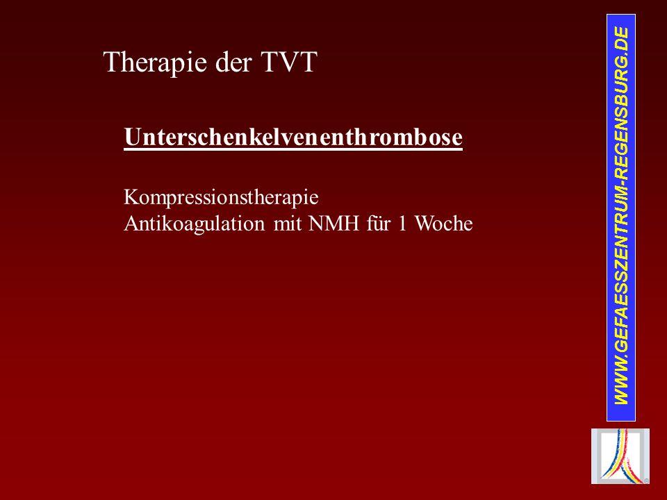 WWW.GEFAESSZENTRUM-REGENSBURG.DE Therapie der TVT Unterschenkelvenenthrombose Kompressionstherapie Antikoagulation mit NMH für 1 Woche