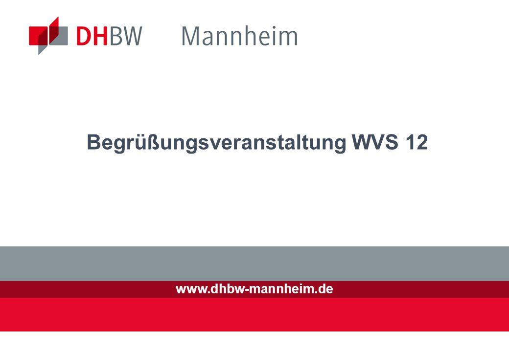 www.dhbw-mannheim.de Begrüßungsveranstaltung WVS 12