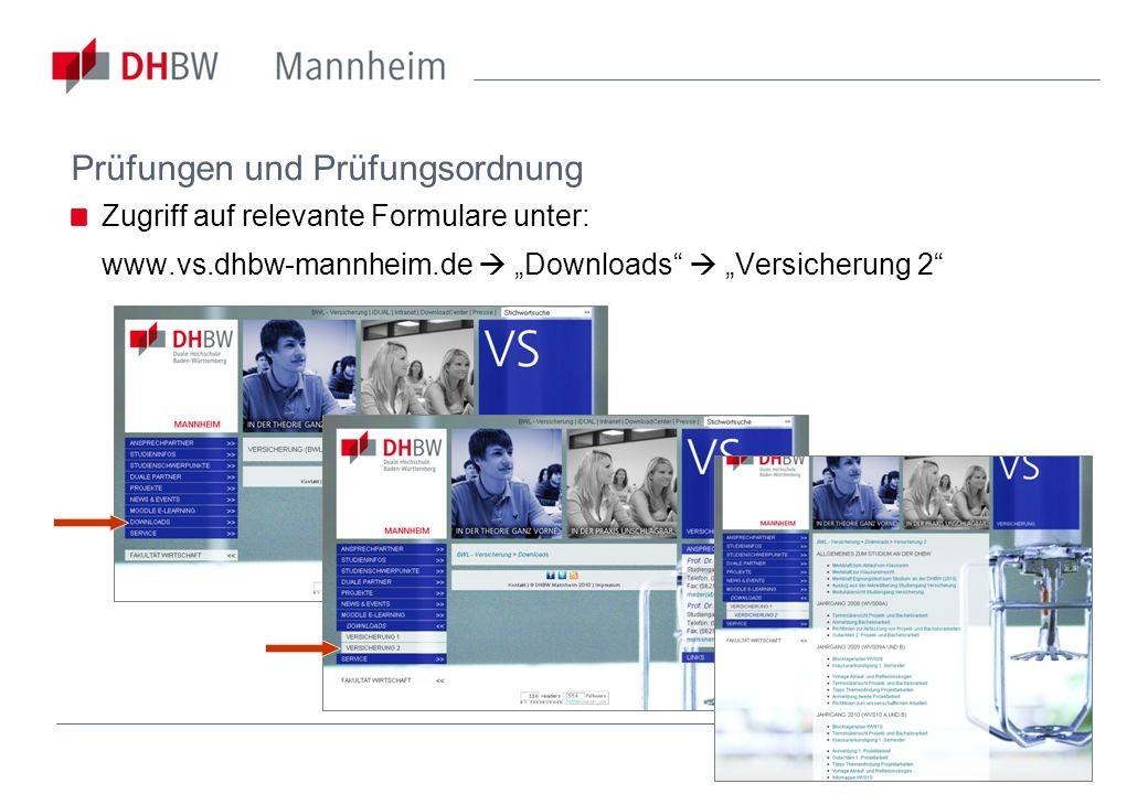 Prüfungen und Prüfungsordnung Zugriff auf relevante Formulare unter: www.vs.dhbw-mannheim.de Downloads Versicherung 2