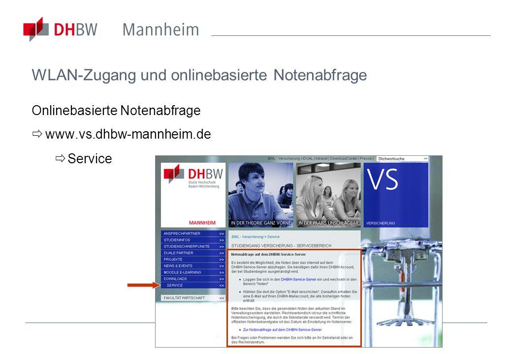 WLAN-Zugang und onlinebasierte Notenabfrage Onlinebasierte Notenabfrage www.vs.dhbw-mannheim.de Service