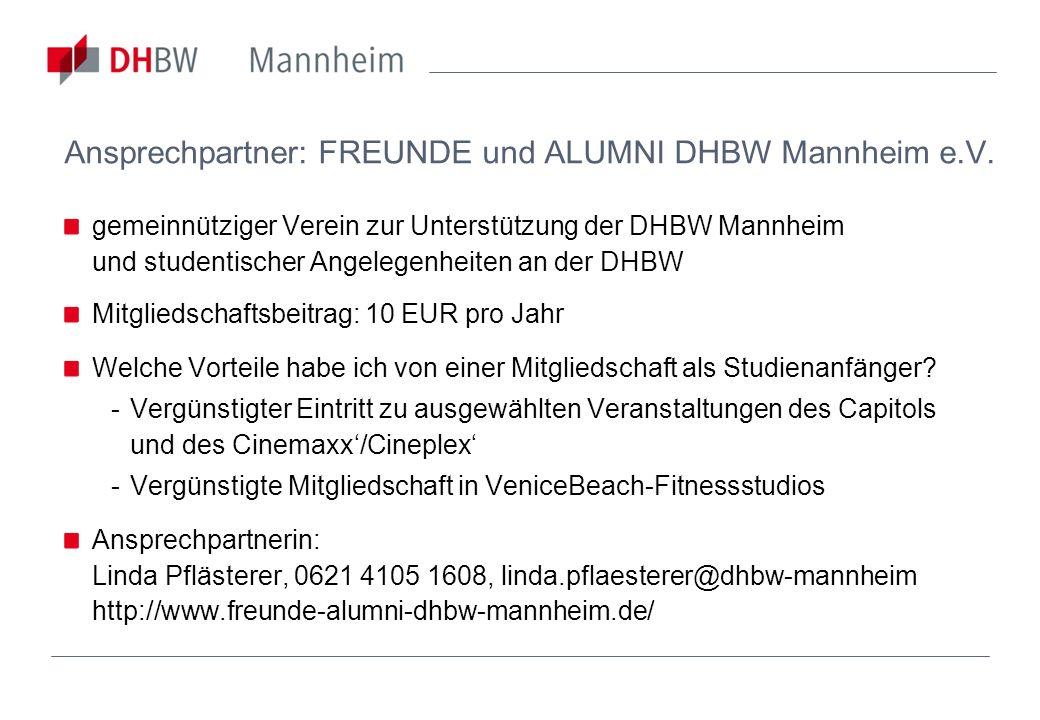 Ansprechpartner: FREUNDE und ALUMNI DHBW Mannheim e.V. gemeinnütziger Verein zur Unterstützung der DHBW Mannheim und studentischer Angelegenheiten an