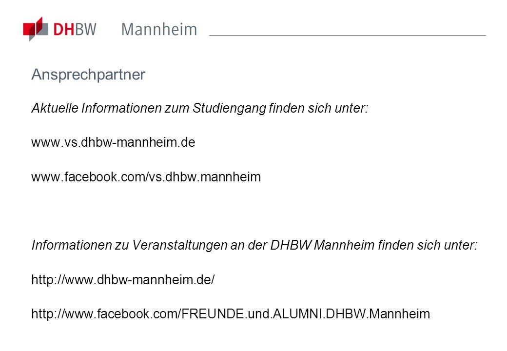 Aktuelle Informationen zum Studiengang finden sich unter: www.vs.dhbw-mannheim.de www.facebook.com/vs.dhbw.mannheim Informationen zu Veranstaltungen a