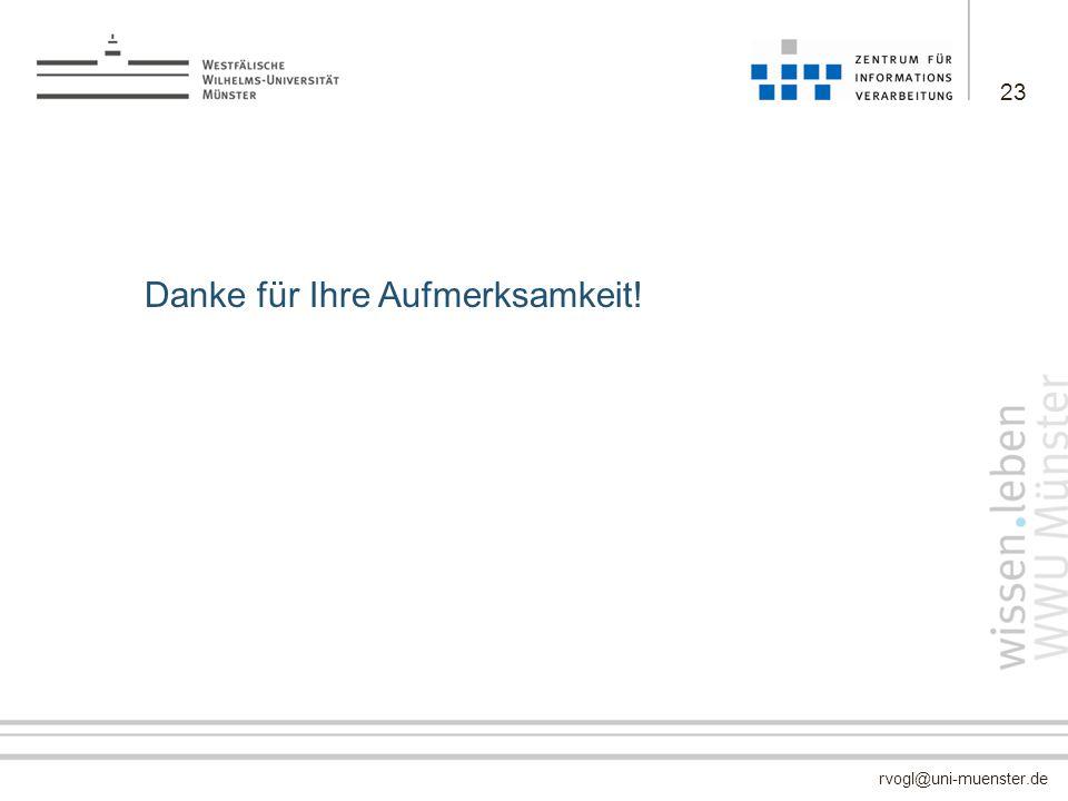 rvogl@uni-muenster.de Danke für Ihre Aufmerksamkeit! 23