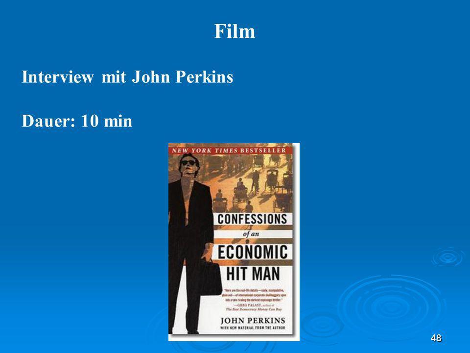 48 Film Interview mit John Perkins Dauer: 10 min