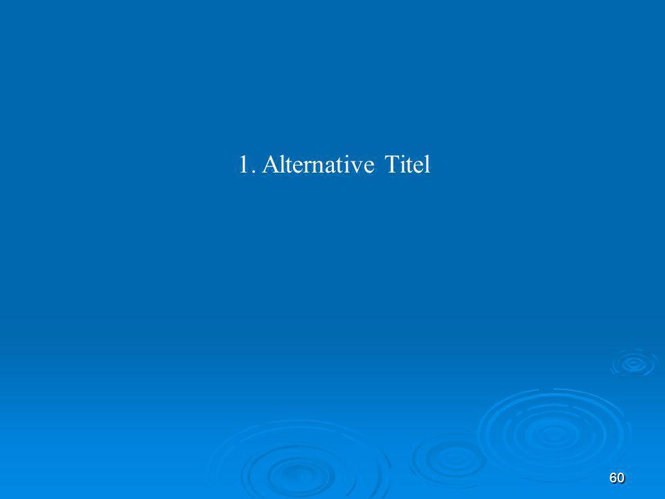 60 1. Alternative Titel
