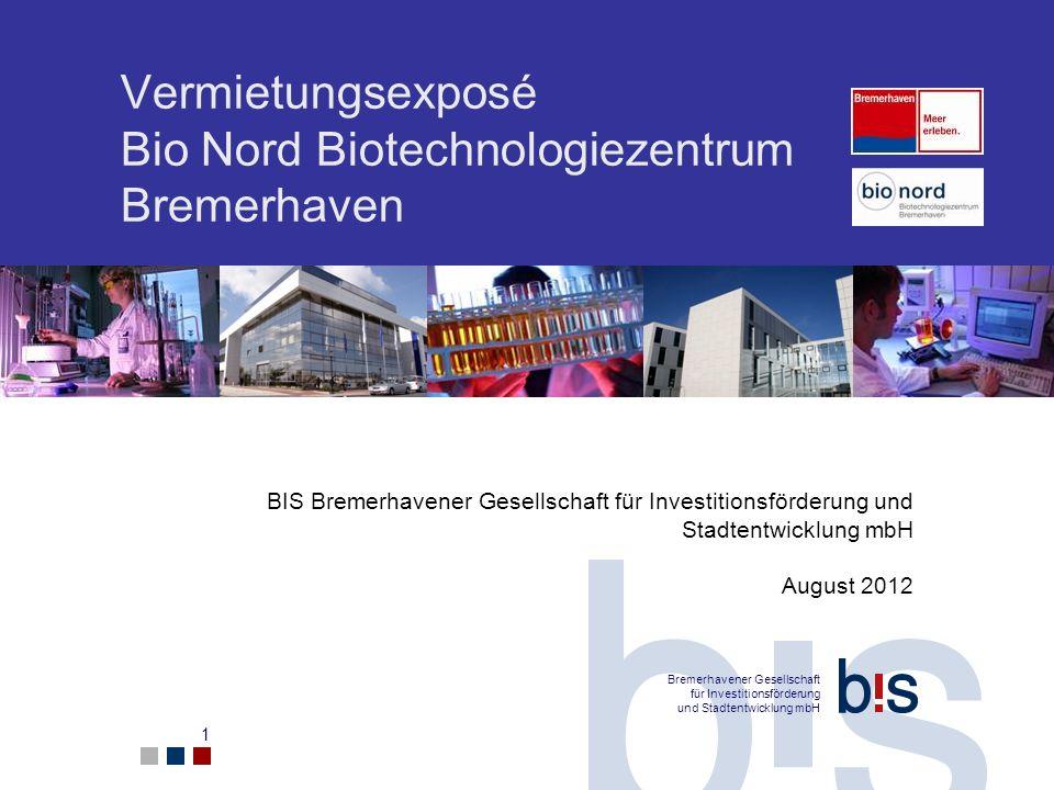 Bremerhavener Gesellschaft für Investitionsförderung und Stadtentwicklung mbH 1 Vermietungsexposé Bio Nord Biotechnologiezentrum Bremerhaven BIS Breme