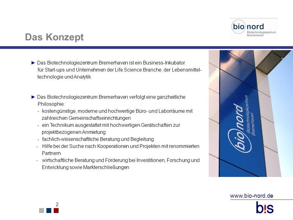 www.bio-nord.de 2 Das Konzept Das Biotechnologiezentrum Bremerhaven ist ein Business-Inkubator für Start-ups und Unternehmen der Life Science Branche,