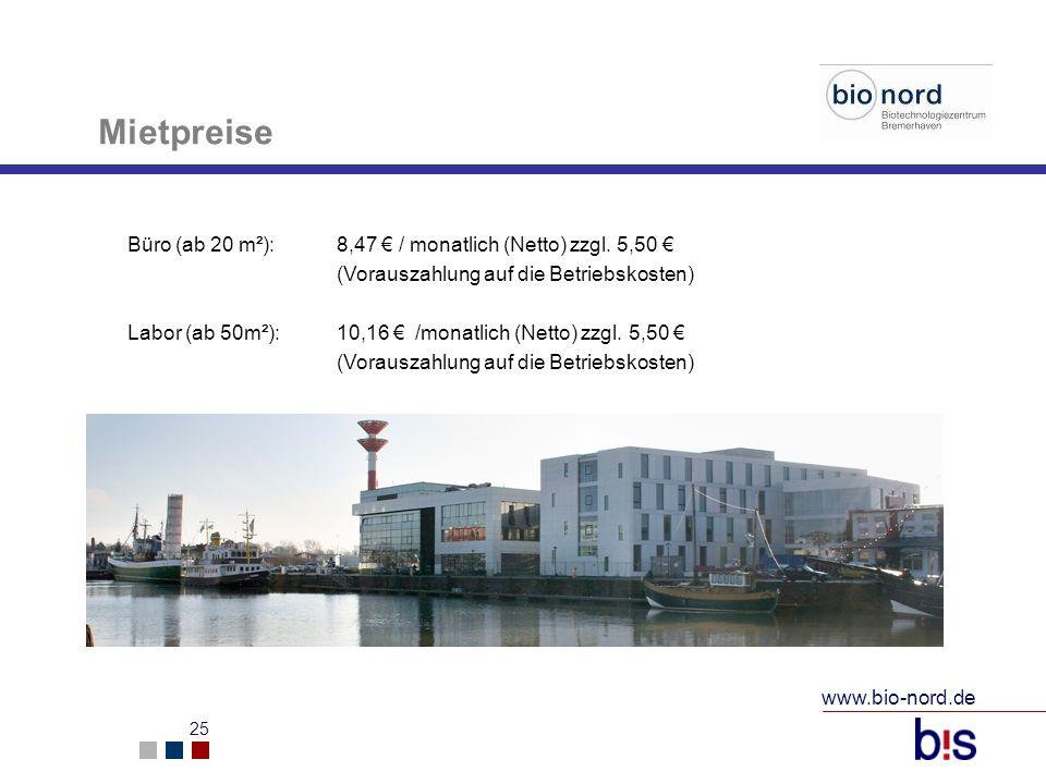 www.bio-nord.de 25 Mietpreise Büro (ab 20 m²):8,47 / monatlich (Netto) zzgl. 5,50 (Vorauszahlung auf die Betriebskosten) Labor (ab 50m²):10,16 /monatl