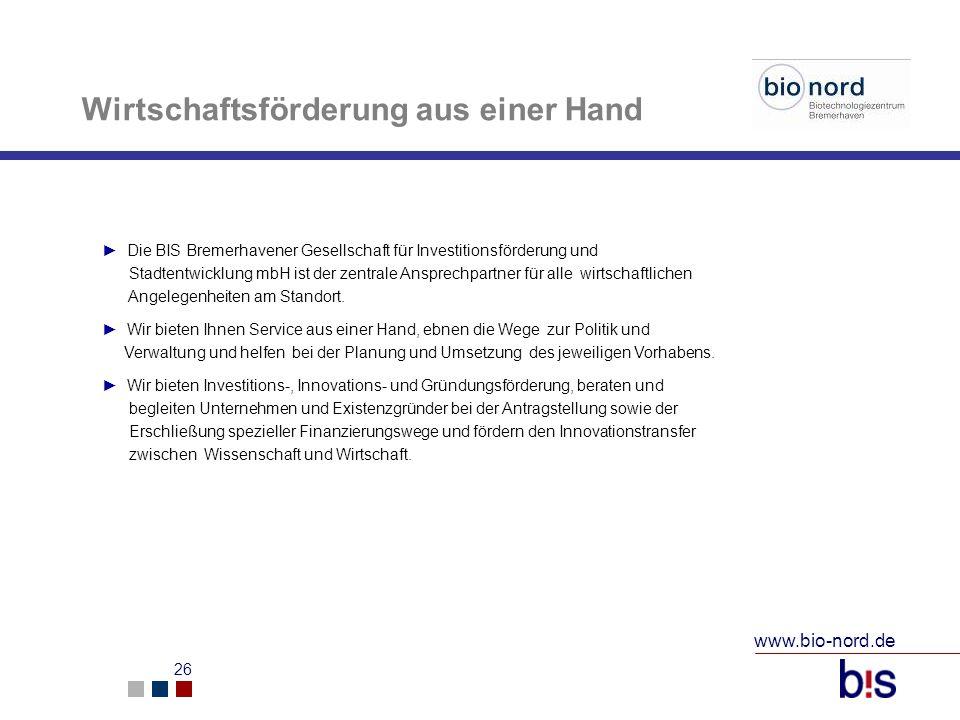 www.bio-nord.de 26 Wirtschaftsförderung aus einer Hand Die BIS Bremerhavener Gesellschaft für Investitionsförderung und Stadtentwicklung mbH ist der z