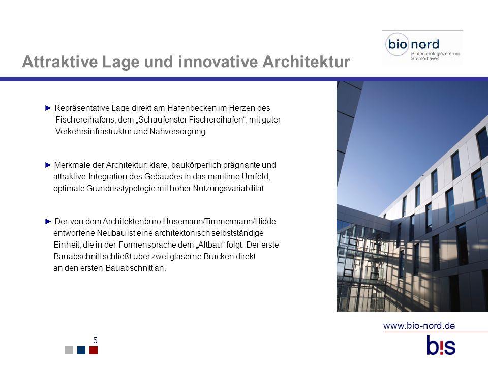 www.bio-nord.de 5 Attraktive Lage und innovative Architektur Repräsentative Lage direkt am Hafenbecken im Herzen des Fischereihafens, dem Schaufenster