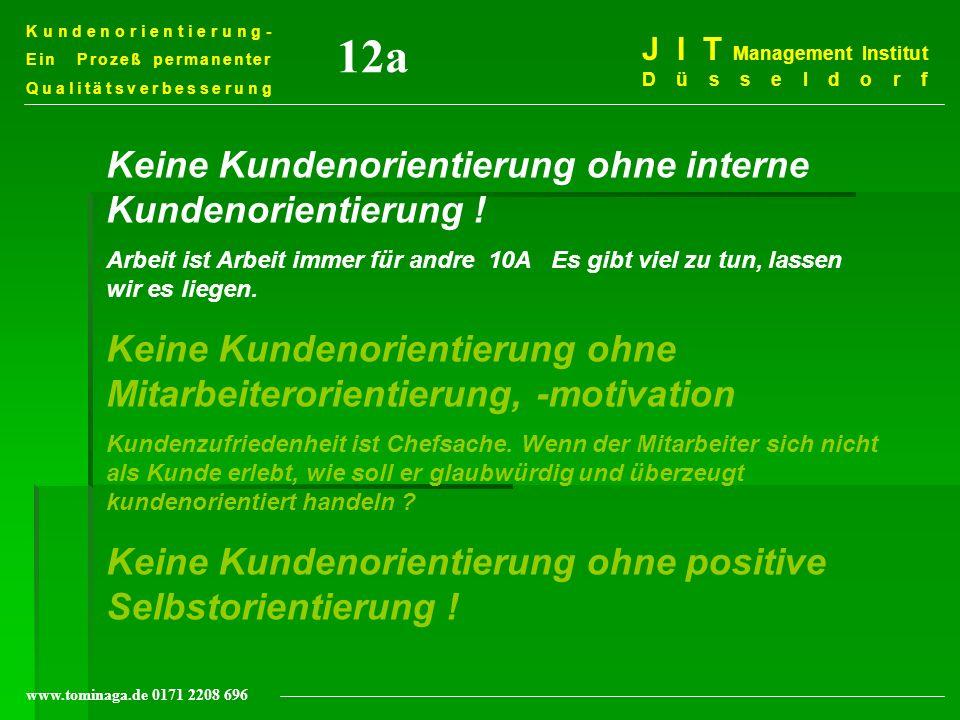 Kundenorientierung- Ein Prozeß permanenter Qualitätsverbesserung J I T Management Institut Düsseldorf www.tominaga.de 0171 2208 696 Ganzheitlicher Ansatz des japanischen Weges JIT / KANBAN Null-Puffer-Prinzip Zulieferer- integration Null-Fehler- Prinzip TPM ZD/QC KAIZEN / KVP / KEP SCM effizienter F/E - Prozeß Unternehmenskultur Konsensorientierung Teamarbeit, Kooperation Kundenorientierung CRM 2 10