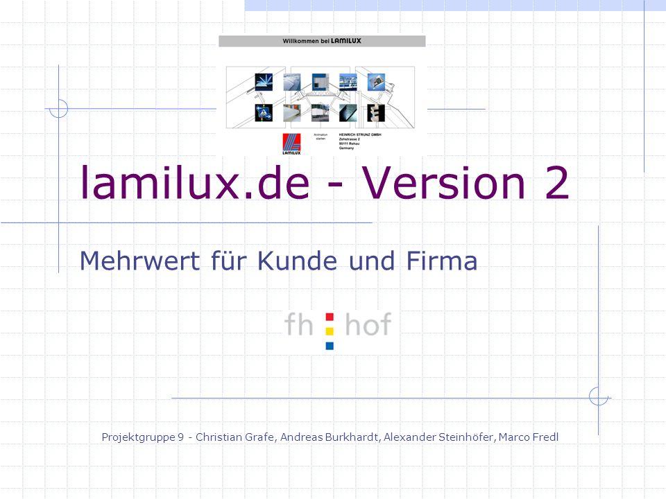 lamilux.de - Version 2 Mehrwert für Kunde und Firma Projektgruppe 9 - Christian Grafe, Andreas Burkhardt, Alexander Steinhöfer, Marco Fredl