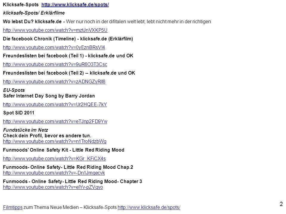 3 FilmtippsFilmtipps zum Thema Alltag Überwaschung Klicksafe Wo ist Klaus Werbung https://www.youtube.com/watch?v=cEP3dVcQkBU Alltag Überwachung - Zwischen Terror, Sicherheit und digitaler Kontrolle (2007) http://www.youtube.com/watch?v=Y79T21m9uT0 DOKU - Kontrolle Total 2006 http://www.youtube.com/watch?v=EkgDOPZYAsE Wo sind meine Daten.
