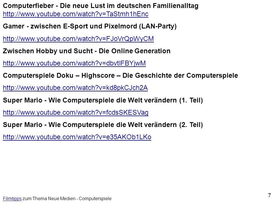 7 FilmtippsFilmtipps zum Thema Neue Medien - Computerspiele Computerfieber - Die neue Lust im deutschen Familienalltag http://www.youtube.com/watch?v=