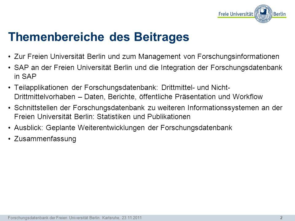 2 Forschungsdatenbank der Freien Universität Berlin. Karlsruhe, 23.11.2011 Themenbereiche des Beitrages Zur Freien Universität Berlin und zum Manageme