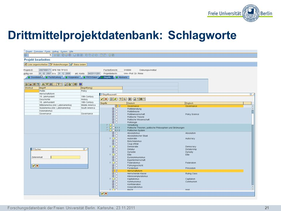 21 Forschungsdatenbank der Freien Universität Berlin. Karlsruhe, 23.11.2011 Drittmittelprojektdatenbank: Schlagworte