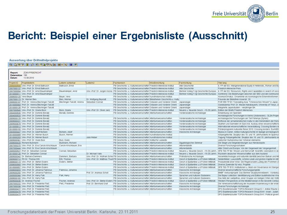 25 Forschungsdatenbank der Freien Universität Berlin. Karlsruhe, 23.11.2011 Bericht: Beispiel einer Ergebnisliste (Ausschnitt)