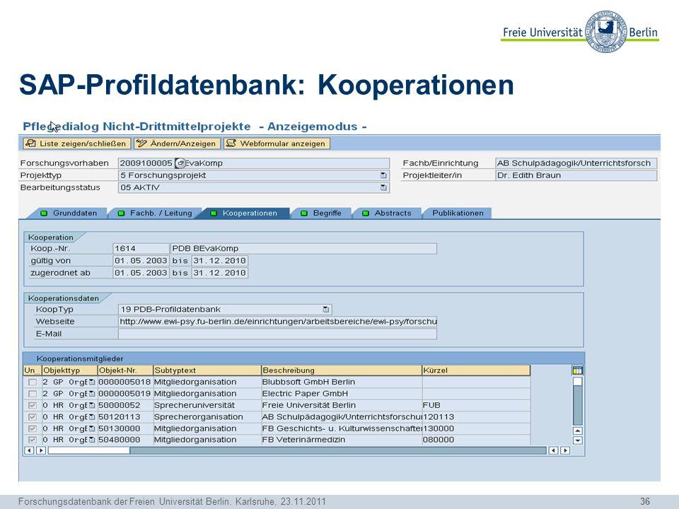 36 Forschungsdatenbank der Freien Universität Berlin. Karlsruhe, 23.11.2011 SAP-Profildatenbank: Kooperationen