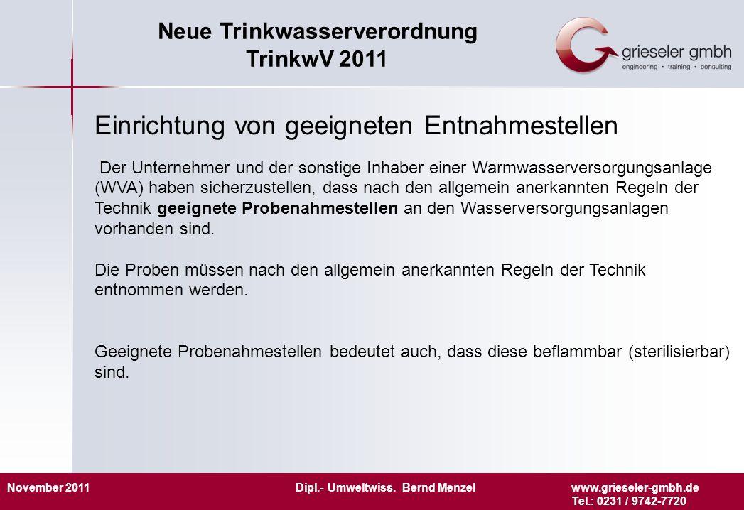 November 2011 Dipl.- Umweltwiss. Bernd Menzelwww.grieseler-gmbh.de Tel.: 0231 / 9742-7720 Neue Trinkwasserverordnung TrinkwV 2011 Einrichtung von geei
