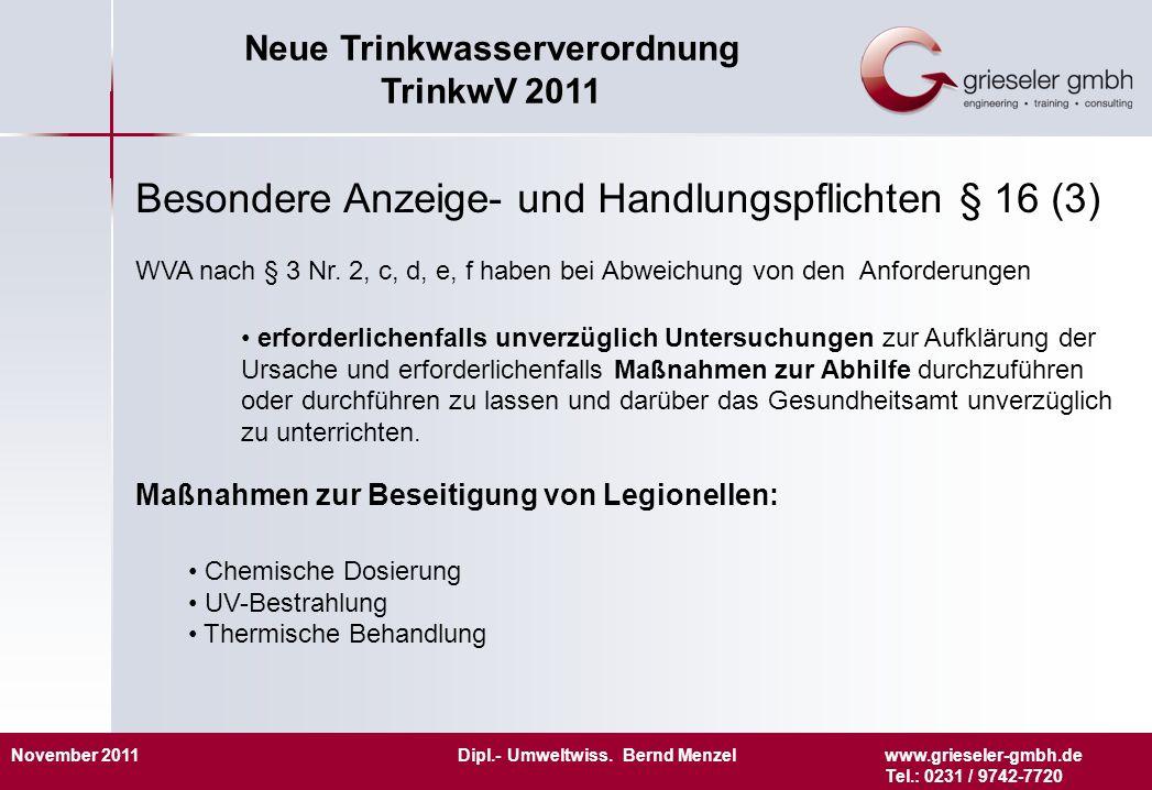 November 2011 Dipl.- Umweltwiss. Bernd Menzelwww.grieseler-gmbh.de Tel.: 0231 / 9742-7720 Neue Trinkwasserverordnung TrinkwV 2011 Besondere Anzeige- u