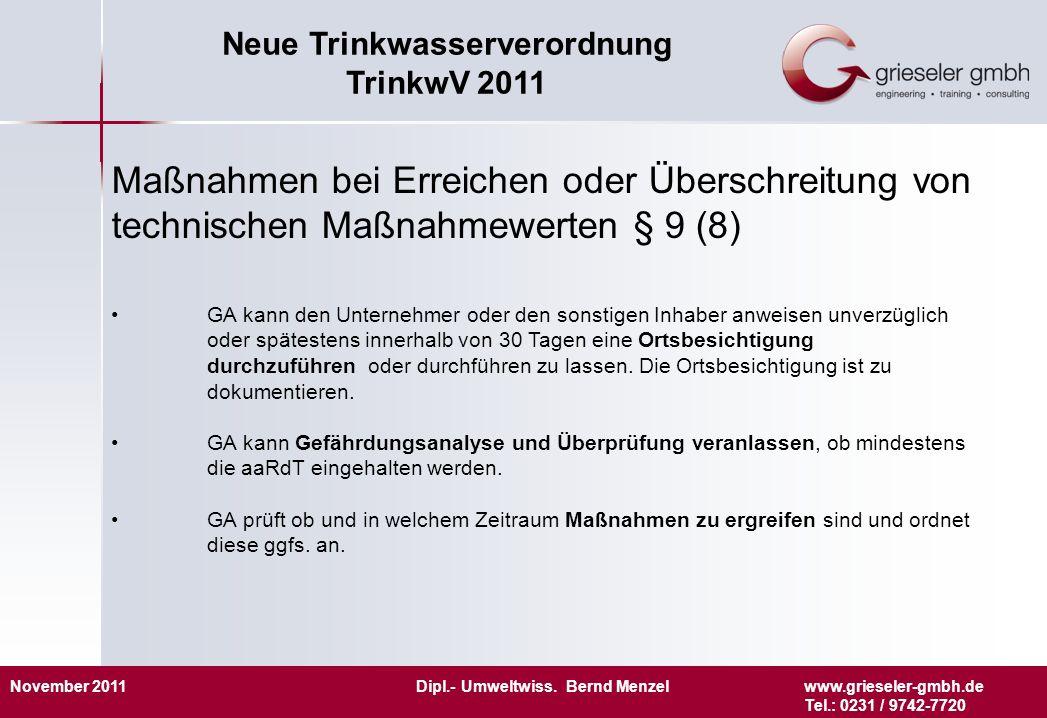 November 2011 Dipl.- Umweltwiss. Bernd Menzelwww.grieseler-gmbh.de Tel.: 0231 / 9742-7720 Neue Trinkwasserverordnung TrinkwV 2011 Maßnahmen bei Erreic