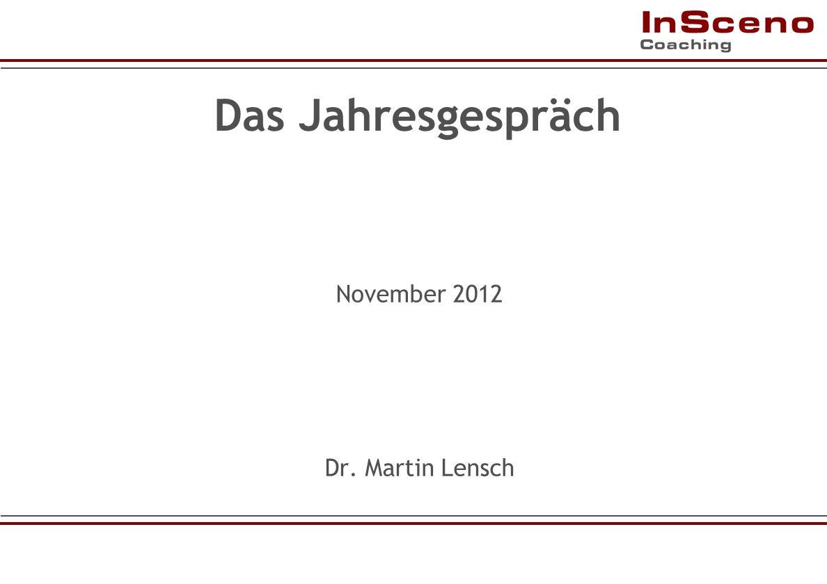 Dr. Martin Lensch www.insceno.de Das Jahresgespräch November 2012 Dr. Martin Lensch
