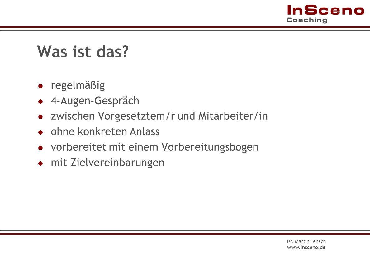 Dr. Martin Lensch www.insceno.de Das erwartet Sie 2. Tag Gesprächsführung im Jahresgespräch wirkungsvolles Feedback Überprüfbare Zielvereinbarungen
