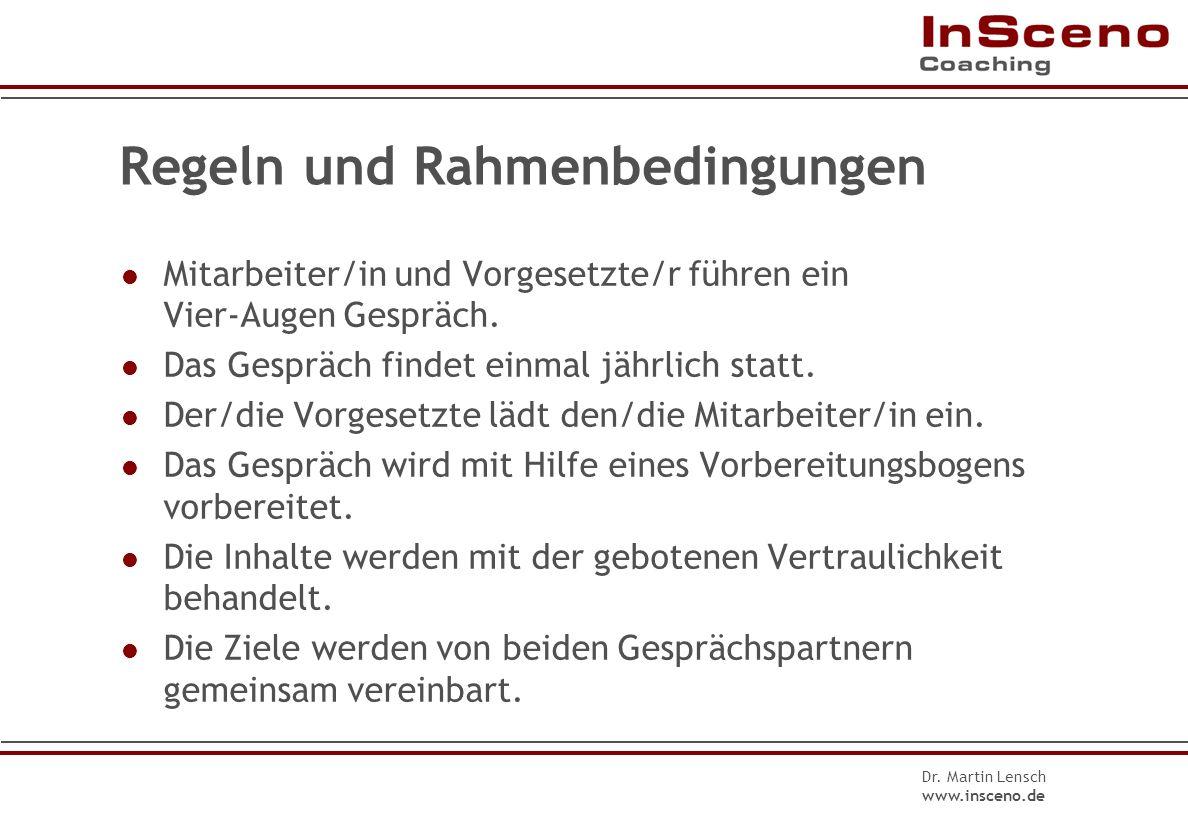 Dr. Martin Lensch www.insceno.de Wozu dienen sie? Wertschätzung und Anerkennung ausdrücken Probleme und Konflikte frühzeitig erkennen Rückmeldung zu L