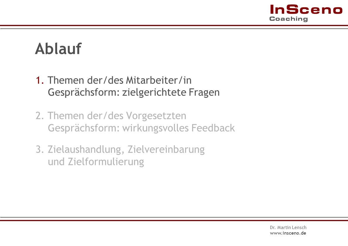 Dr. Martin Lensch www.insceno.de Schritte zur Vorbereitung und Durchführung Informationsveranstaltung für Mitarbeitende Schulung für Vorgesetzte Termi