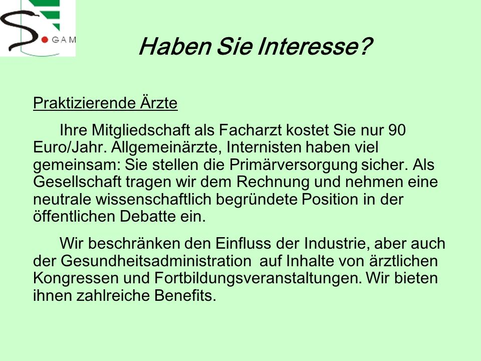Praktizierende Ärzte Ihre Mitgliedschaft als Facharzt kostet Sie nur 90 Euro/Jahr. Allgemeinärzte, Internisten haben viel gemeinsam: Sie stellen die P
