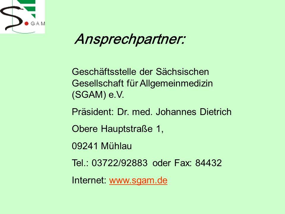 Geschäftsstelle der Sächsischen Gesellschaft für Allgemeinmedizin (SGAM) e.V. Präsident: Dr. med. Johannes Dietrich Obere Hauptstraße 1, 09241 Mühlau