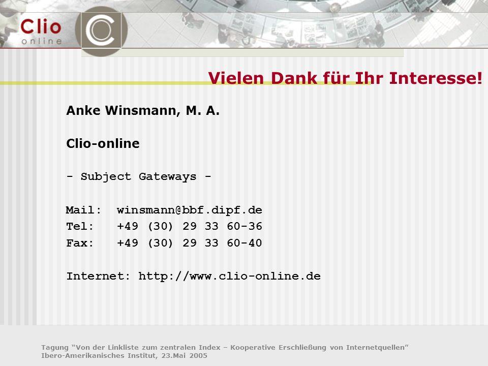 Tagung Von der Linkliste zum zentralen Index – Kooperative Erschließung von Internetquellen Ibero-Amerikanisches Institut, 23.Mai 2005 Anke Winsmann,