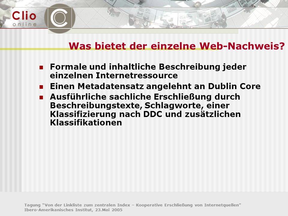 Tagung Von der Linkliste zum zentralen Index – Kooperative Erschließung von Internetquellen Ibero-Amerikanisches Institut, 23.Mai 2005 Anke Winsmann, M.