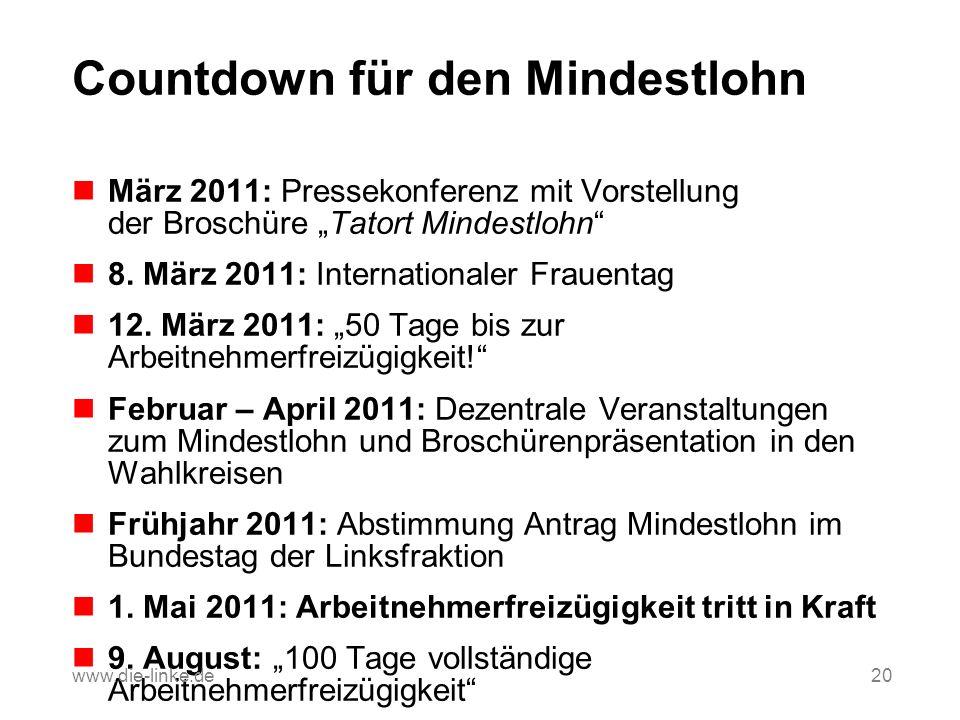Countdown für den Mindestlohn März 2011: Pressekonferenz mit Vorstellung der Broschüre Tatort Mindestlohn 8. März 2011: Internationaler Frauentag 12.