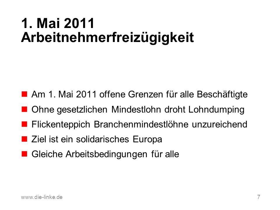 1. Mai 2011 Arbeitnehmerfreizügigkeit Am 1. Mai 2011 offene Grenzen für alle Beschäftigte Ohne gesetzlichen Mindestlohn droht Lohndumping Flickenteppi