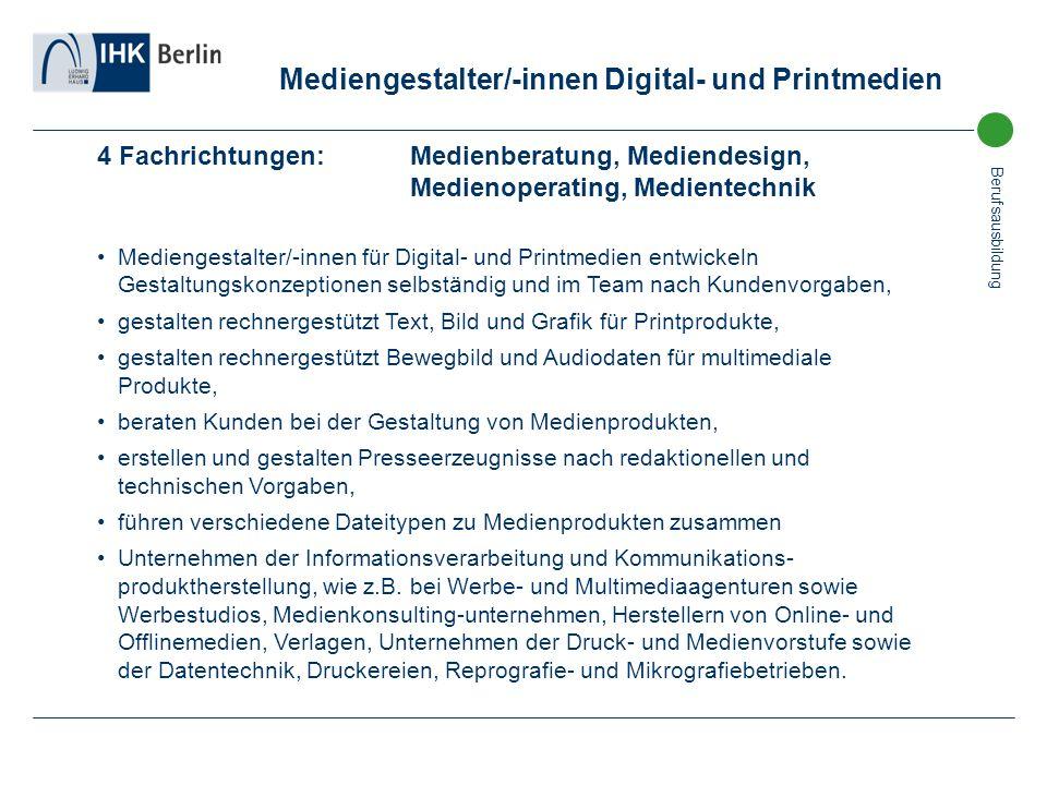 Berufsausbildung Mediengestalter/-innen Digital- und Printmedien 4 Fachrichtungen: Medienberatung, Mediendesign, Medienoperating, Medientechnik Medien