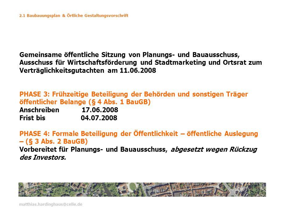 2.1 Baubauungsplan & Örtliche Gestaltungsvorschrift matthias.hardinghaus@celle.de Gemeinsame öffentliche Sitzung von Planungs- und Bauausschuss, Aussc