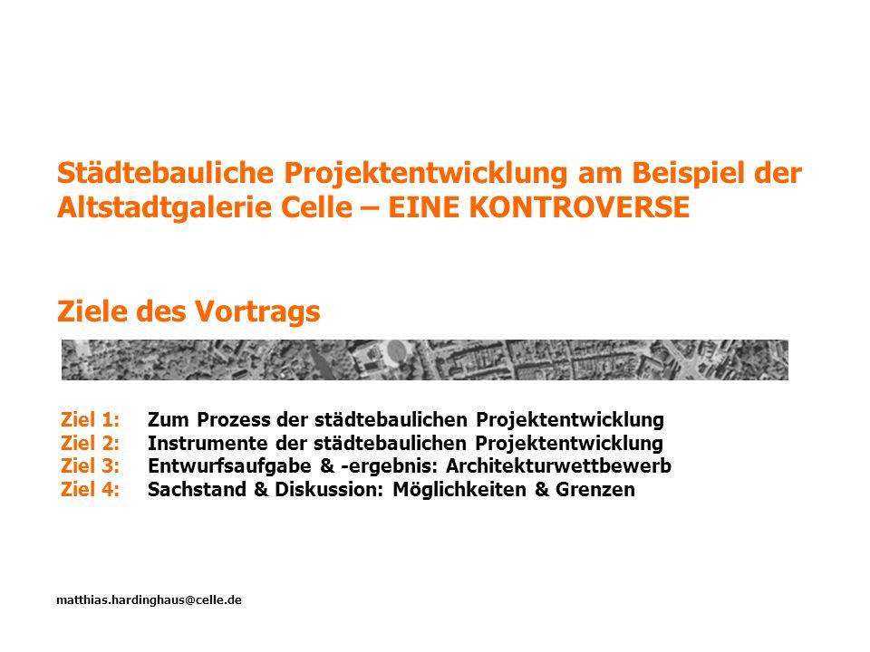 2.1 Baubauungsplan & Örtliche Gestaltungsvorschrift matthias.hardinghaus@celle.de PHASE 5: Formale Beteiligung der Öffentlichkeit (§ 3 Abs.