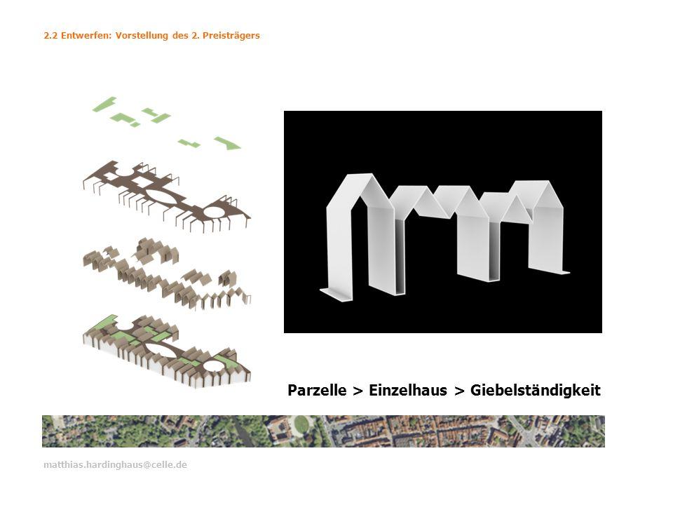Parzelle > Einzelhaus > Giebelständigkeit 2.2 Entwerfen: Vorstellung des 2. Preisträgers