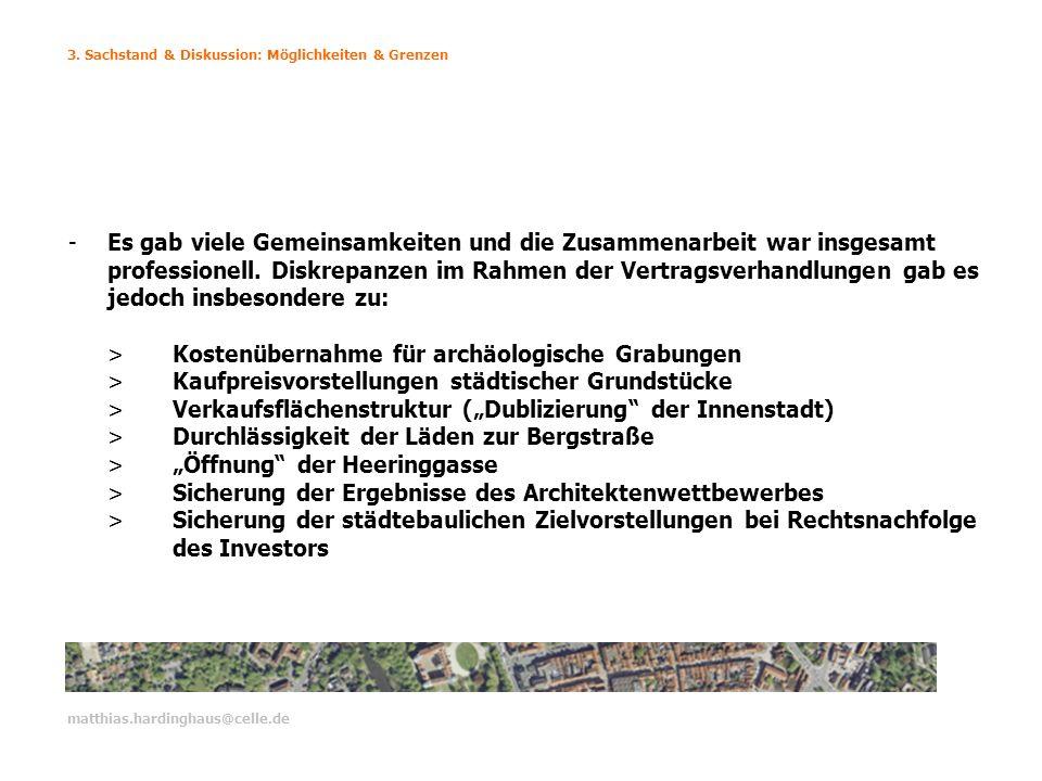 3. Sachstand & Diskussion: Möglichkeiten & Grenzen matthias.hardinghaus@celle.de -Es gab viele Gemeinsamkeiten und die Zusammenarbeit war insgesamt pr