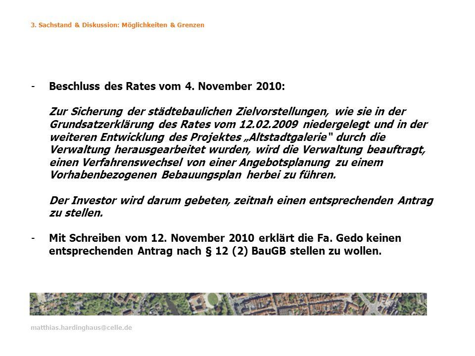 3. Sachstand & Diskussion: Möglichkeiten & Grenzen matthias.hardinghaus@celle.de -Beschluss des Rates vom 4. November 2010: Zur Sicherung der städteba