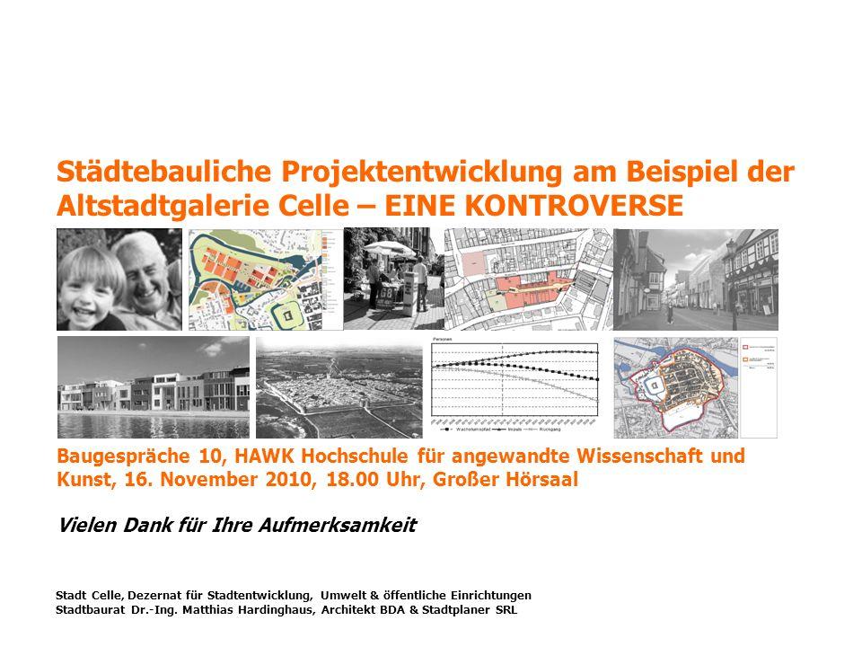 Städtebauliche Projektentwicklung am Beispiel der Altstadtgalerie Celle – EINE KONTROVERSE Baugespräche 10, HAWK Hochschule für angewandte Wissenschaf