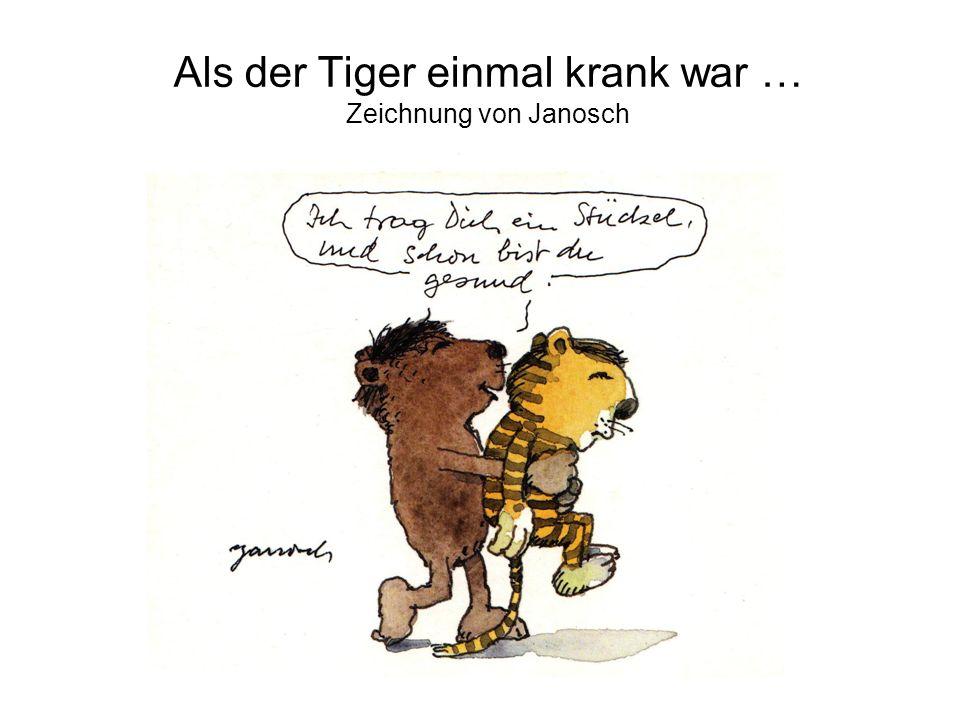 Als der Tiger einmal krank war … Zeichnung von Janosch