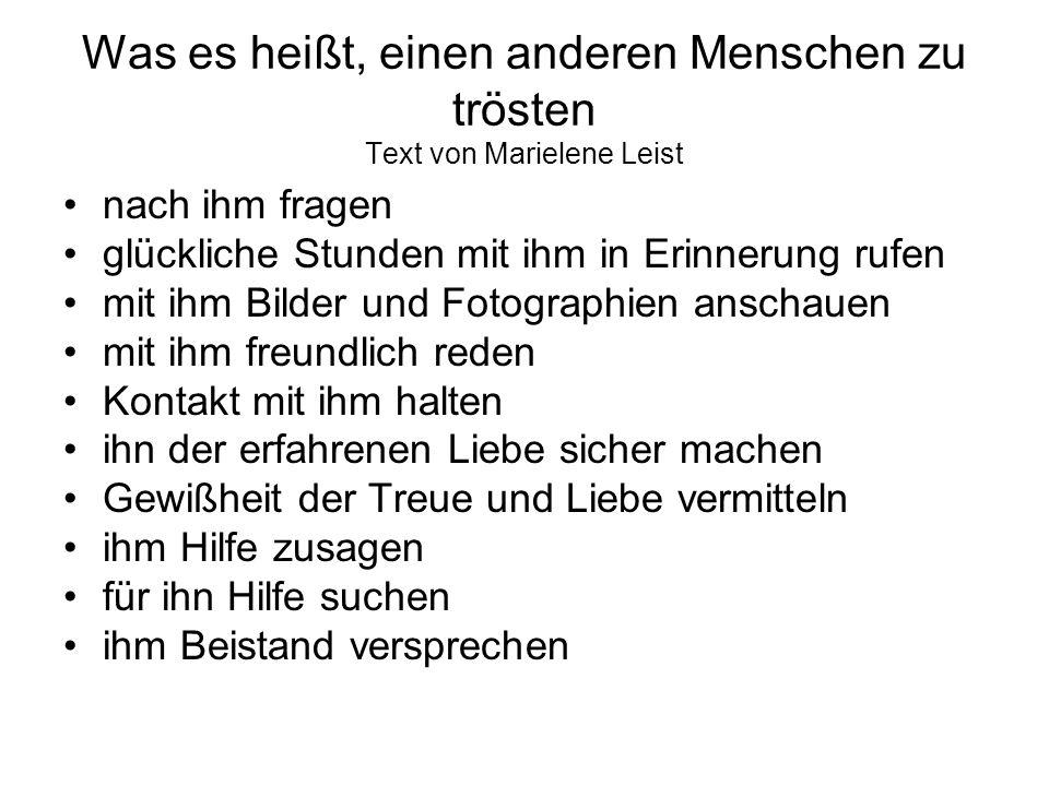 Was es heißt, einen anderen Menschen zu trösten Text von Marielene Leist nach ihm fragen glückliche Stunden mit ihm in Erinnerung rufen mit ihm Bilder