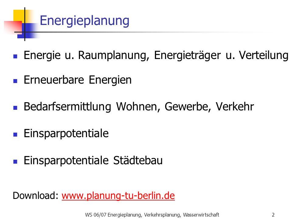 WS 06/07 Energieplanung, Verkehrsplanung, Wasserwirtschaft2 Energieplanung Energie u. Raumplanung, Energieträger u. Verteilung Erneuerbare Energien Be