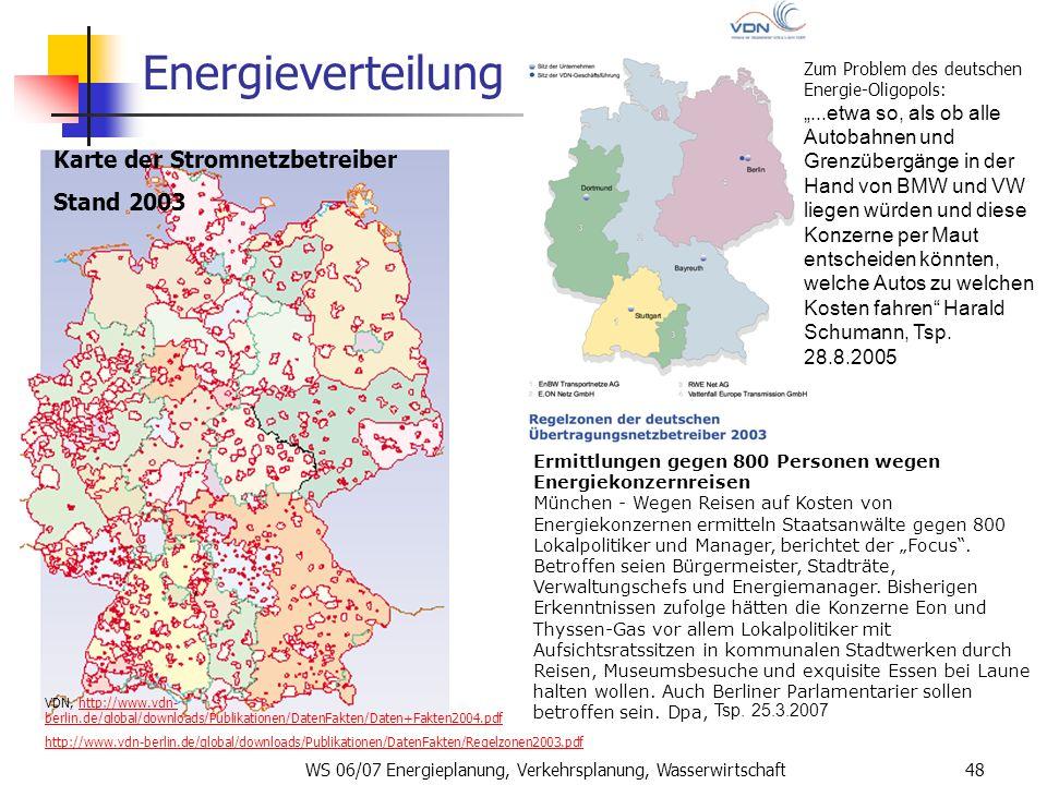 WS 06/07 Energieplanung, Verkehrsplanung, Wasserwirtschaft48 Energieverteilung VDN, http://www.vdn- berlin.de/global/downloads/Publikationen/DatenFakt