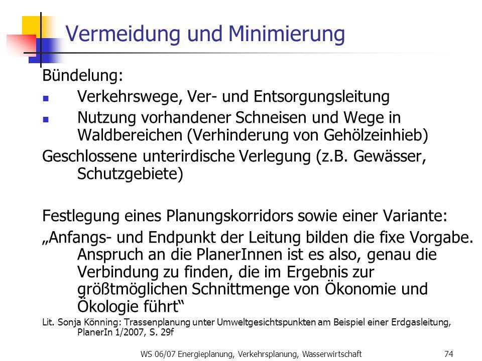 WS 06/07 Energieplanung, Verkehrsplanung, Wasserwirtschaft74 Vermeidung und Minimierung Bündelung: Verkehrswege, Ver- und Entsorgungsleitung Nutzung v
