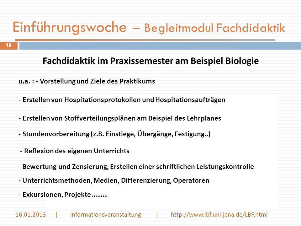 Einführungswoche – Begleitmodul Fachdidaktik Fachdidaktik im Praxissemester am Beispiel Biologie u.a. : - Vorstellung und Ziele des Praktikums - Erste